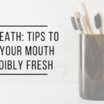 Tips for Bad Breath